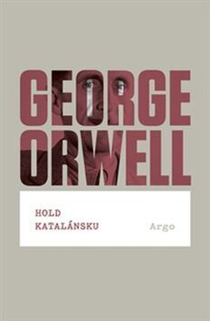 George Orwell: Hold Katalánsku cena od 200 Kč
