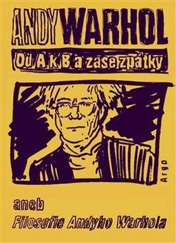 Andy Warhol: Od A. k B. a zase zpátky aneb Filosofie Andyho Warhola cena od 195 Kč
