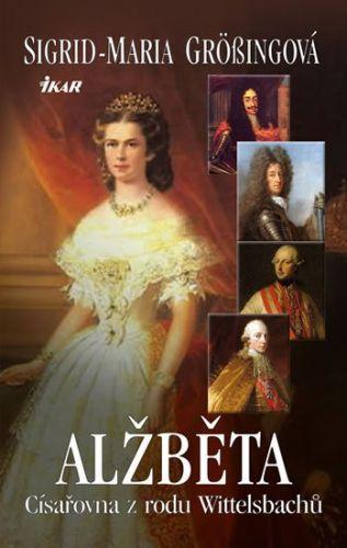 Sigrid-Maria Größing: Alžběta, císařovna z rodu Wittelsbachů cena od 199 Kč