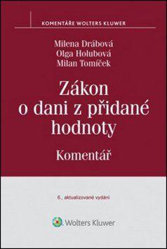 Olga Holubová, Milena Drábová, Milan Tomíček: Zákon o dani z přidané hodnoty cena od 0 Kč