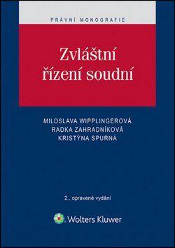 Miloslava Wipplingerová, Radka Zahradníková, Kristýna Spurná: Zvláštní řízení soudní cena od 450 Kč
