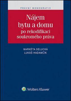 Markéta Selucká, Lukáš Hadamčík: Nájem bytu a domu cena od 376 Kč