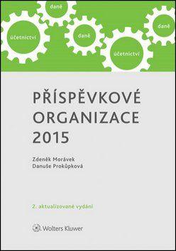 Danuše Prokůpková, Zdeněk Morávek: Příspěvkové organizace 2015 cena od 0 Kč