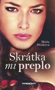 Mária Blšáková: Skrátka mi preplo cena od 172 Kč