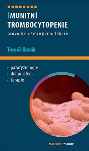 Tomáš Kozák: Imunitní trombocytopenie cena od 121 Kč