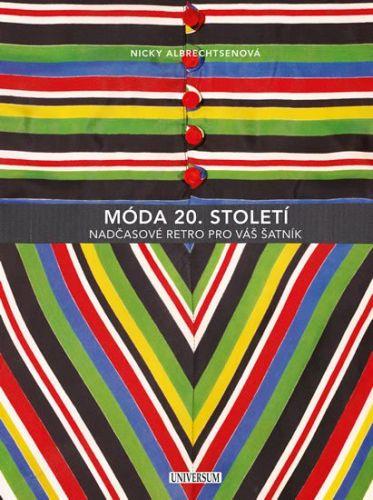 Nicky Albrechtsenová: Móda 20. století - Nadčasové retro pro váš šatník cena od 1039 Kč