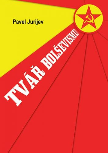 Pavel Jurijev: Tvář bolševismu cena od 40 Kč