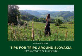 Gabriela Revická: Tips for trips around Slovakia Tipy na výlety po Slovensku cena od 160 Kč