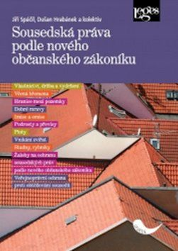 Jaroslav Bičovský, Dušan Hrabánek, Jiří Spáčil: Sousedská práva podle nového občanského zákoníku cena od 297 Kč