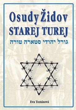Eva Tomisová: Osudy Židov Starej Turej cena od 219 Kč