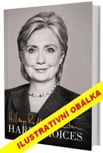 Rodham Clintonová Hillary: Těžká rozhodnutí cena od 399 Kč