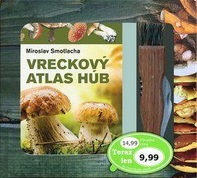 Miroslav Smotlacha: Vreckový atlas húb + hubársky nôž cena od 276 Kč