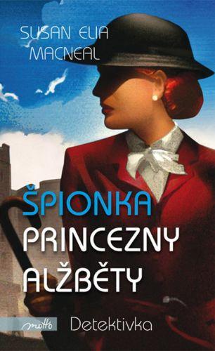 Susan Elia MacNeal: Špionka princezny Alžběty cena od 229 Kč