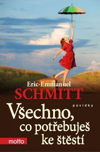 Eric-Emmanuel Schmitt: Všechno, co potřebuješ ke štěstí cena od 155 Kč