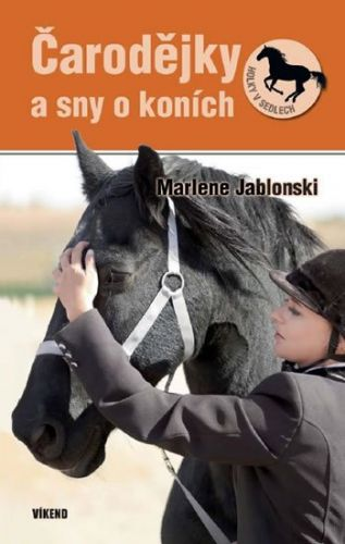 Marlene Jablonski: Čarodejky a sny o koních - Holky v sedlech 4 cena od 123 Kč