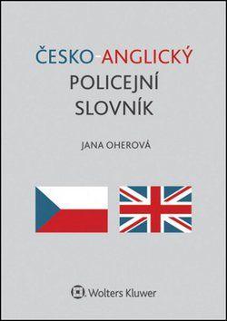Jana Oherová: Česko-anglický policejní slovník cena od 352 Kč