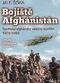 Jiří F. Šiška: Bojiště Afghánistán cena od 260 Kč