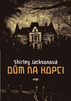 Shirley Jacksonová, Martina Nožičková: Dům na kopci cena od 199 Kč