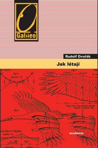 Rudolf Dvořák: Jak létají cena od 155 Kč