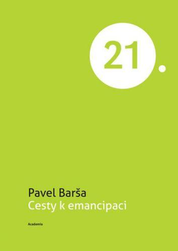 Pavel Barša: Cesty k emancipaci cena od 228 Kč
