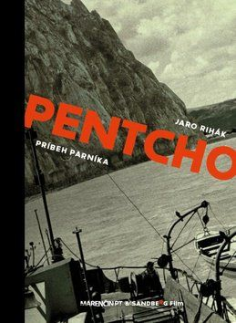 Jaro Rihák: Pentcho - Príbeh parníka cena od 283 Kč