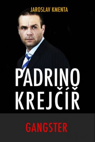 Jaroslav Kmenta: Padrino Krejčíř - Gangster cena od 205 Kč