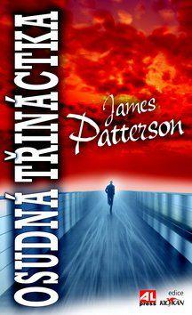 James Patterson: Osudná třináctka cena od 202 Kč