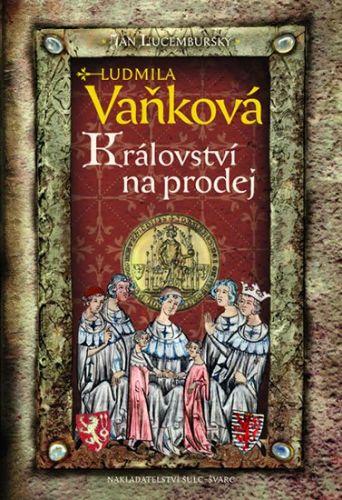 Ludmila Vaňková: Jan Lucemburský - Království na prodej cena od 399 Kč