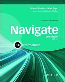 E. Alden, M. Sayer: Navigate Intermediate B1+ cena od 236 Kč