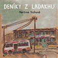Martina Trchová: Deníky z Ladakhu cena od 274 Kč