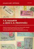 Eduard Kubů, Jiří Šouša: T. G. Masaryk a jeho c.k. protivníci cena od 183 Kč