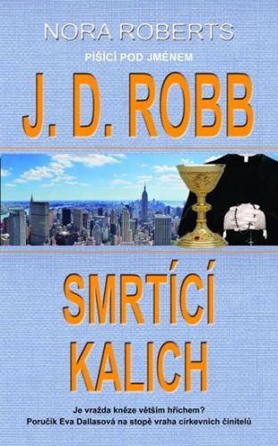 J. D. Robb: Smrtící kalich cena od 191 Kč