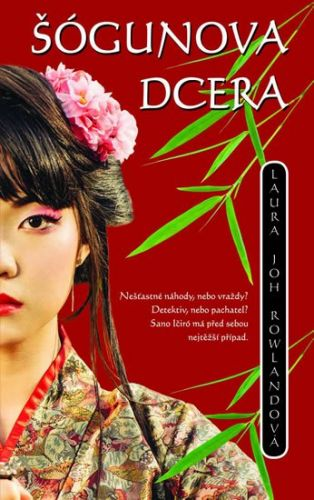 Laura Joh Rowland: Šógunova dcera cena od 209 Kč