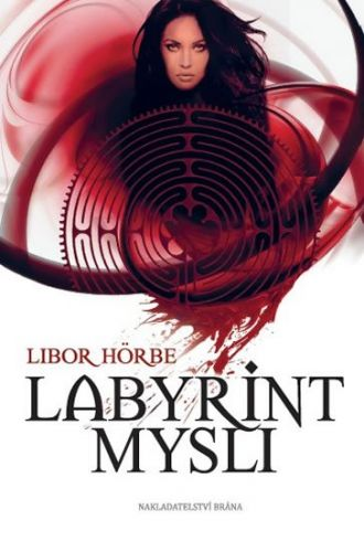 Libor Höerbel: Labyrint mysli cena od 195 Kč