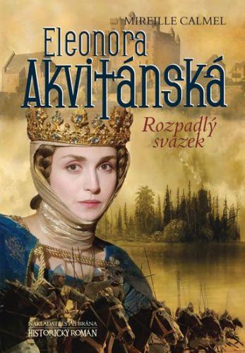 Mireille Calmel: Eleonora Akvitánská - Rozpadlý svazek cena od 229 Kč