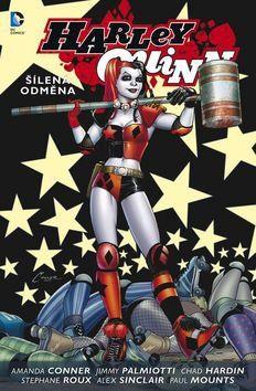 Jimmy Palmiotti, Amanda Connerová: Harley Quinn 1 Šílená odměna cena od 343 Kč
