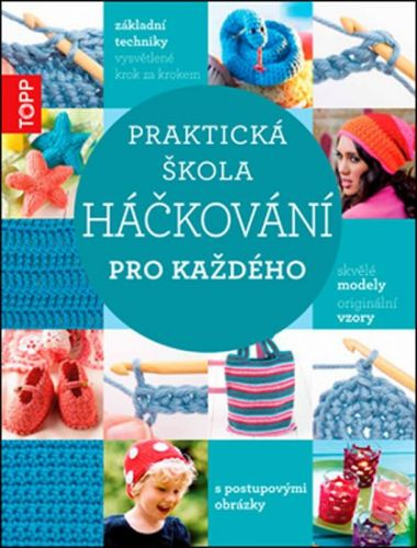 Bookmedia TOPP Praktická škola háčkování pro každého cena od 188 Kč
