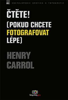 Henry Carrol: Čtěte! (Pokud chcete fotografovat lépe) cena od 175 Kč