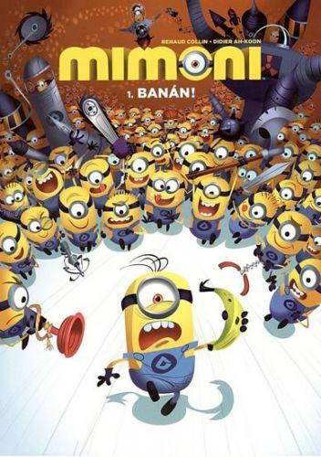 Collin Renaud, Ah-Koon D.: Mimoni - 1. Banán! cena od 99 Kč