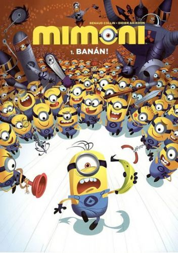 Renaud Collin, Didier Ah-Koon: Mimoni 1: Banán! cena od 96 Kč