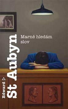 Edward St Aubyn: Marně hledám slov cena od 181 Kč