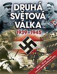 Kolektiv autorů: Druhá světová válka 1939-1945 cena od 311 Kč