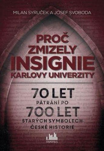 Proč zmizely insignie Karlovy Univerzity cena od 187 Kč