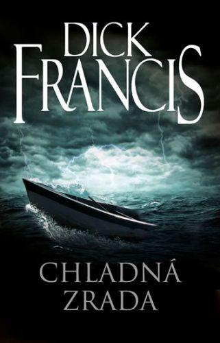 Dick Francis: Chladná zrada cena od 199 Kč