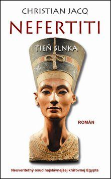 Christian Jacq: Nefertiti Tieň slnka cena od 250 Kč