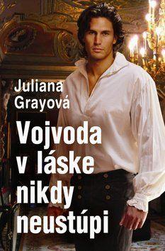Juliana Grayová: Vojvoda v láske nikdy neustúpi cena od 198 Kč