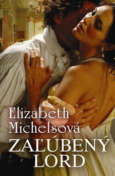 Elizabeth Michelsová: Zaľúbený lord cena od 194 Kč