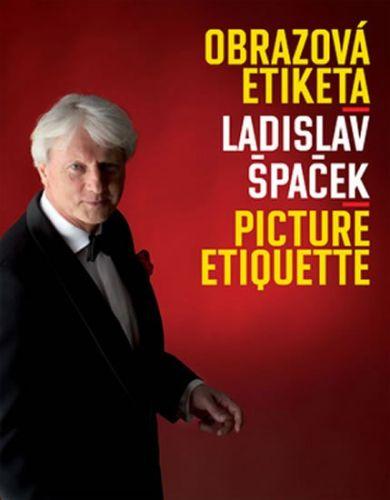 Ladislav Špaček: Obrazová etiketa cena od 311 Kč