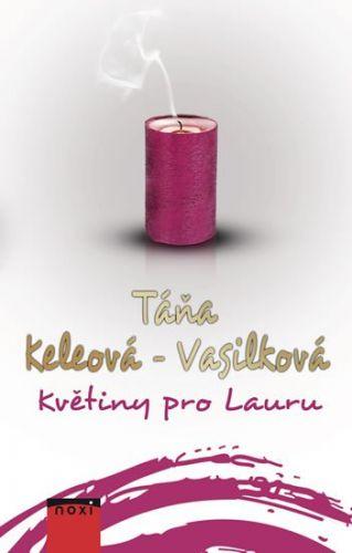 Táňa Keleová-Vasilková: Květiny pro Lauru cena od 209 Kč