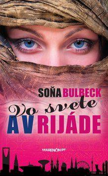 Soňa Bulbeck: Vo svete a v Rijáde cena od 171 Kč